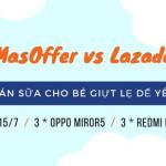 MasOffer Đua Top Lazada – Bán Sữa Cho Bé Giựt Lẹ Dế Yêu
