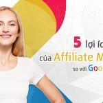 5 lợi ích vượt trội của Affiliate Marketing  so với Google Adsense