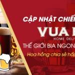 Cập nhật chiến dịch mới Vuabia – Thế giới bia ngon chính hãng!