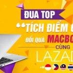 """Đua top """"Tích điểm Order, đổi quà Macbook Air"""" cùng Lazada nước ngoài"""